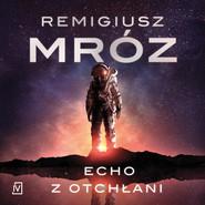 okładka Echo z otchłani, Audiobook | Remigiusz Mróz