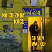 okładka Na ciężkim kacu, Audiobook | Shaun  Walker