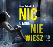 okładka Nic o mnie nie wiesz, Audiobook | E.G. Scott