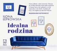 okładka Idealna rodzina, Audiobook   Ilona Łepkowska