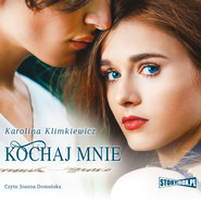 okładka Kochaj mnie, Audiobook | Karolina  Klimkiewicz