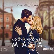 okładka Kochankowie miasta, Audiobook | Anna Stryjewska