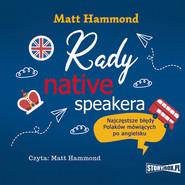 okładka Rady native speakera. Najczęstsze błędy Polaków mówiących po angielsku, Audiobook | Matt Hammond