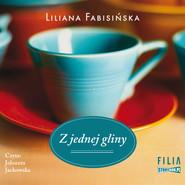 okładka Z jednej gliny, Audiobook | Liliana Fabisińska
