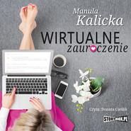 okładka Wirtualne zauroczenie, Audiobook | Manula Kalicka