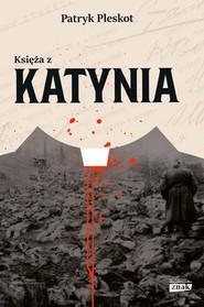 okładka Księża z Katynia, Książka | Patryk Pleskot