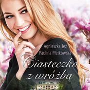 okładka Cisteczko z wróżbą, Audiobook | Agnieszka Jeż, Paulina Płatkowska