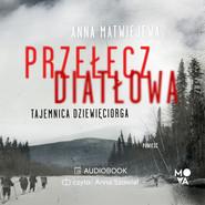 okładka Przełęcz Diatłowa, Audiobook | Anna Matwiejewa