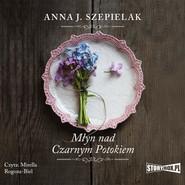 okładka Saga małopolska. Tom 1. Młyn nad Czarnym Potokiem, Audiobook | Anna J. Szepielak