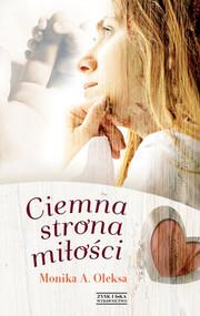 okładka Ciemna strona miłości DODRUK, Ebook | Monika A. Oleksa