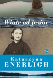 okładka Wiatr od jezior, Ebook   Katarzyna Enerlich