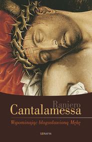 okładka Wspominając błogosławioną Mękę, Ebook | Raniero Cantalamessa
