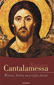 okładka Wiara, która zwycięża świat, Ebook | Raniero Cantalamessa