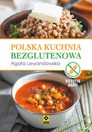 okładka Polska kuchnia bezglutenowa, Ebook   Agata Lewandowska