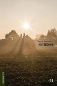 okładka Domy bezdomne, Ebook | Brauntsch Dorota