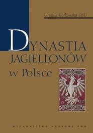 okładka Dynastia Jagiellonów w Polsce, Ebook | Urszula  Borkowska