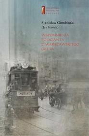 okładka Wspomnienia policjanta z getta warszawskiego, Ebook | Marta  Janczewska, Stanisław Jan  Gombiński
