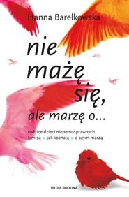 okładka nie mażę się, ale marzę o..., Ebook | Hanna Barełkowska