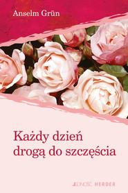 okładka Każdy dzień drogą do szczęścia, Ebook | Anselm Grün