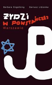 okładka Żydzi w powstańczej Warszawie, Ebook | Barbara Engelking, Dariusz Libionka