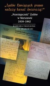 okładka Żydów łamiących prawo należy karać śmiercią, Ebook | Barbara Engelking, Dariusz Libionka