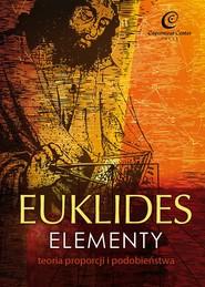 okładka Euklides. Elementy. Teoria proporcji i podobieństwa, Ebook |