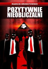 okładka Pozytywnie nieobliczalni, Ebook | Marcin Brzostowski