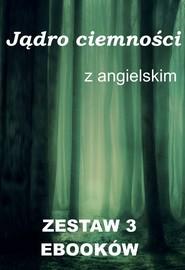 okładka 3 ebooki: Jądro ciemności z językiem angielskim, Ebook | Joseph Conrad, Marta Owczarek, Arthur Conan Doyle