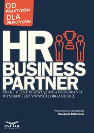 okładka HR Business Partner Praktyczne rozwiązania budowania wysokoefektywnych organizacji, Ebook | Praca Zbiorowa