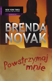 okładka Powstrzymaj mnie, Ebook | Brenda Novak