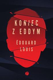 okładka Koniec z Eddym, Ebook | Edouard Louis