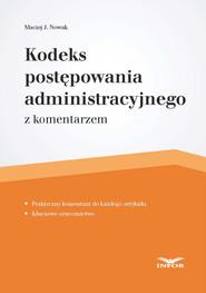 okładka Kodeks postępowania administracyjnego z komentarzem, Ebook | Maciej Nowak