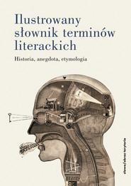 okładka Ilustrowany słownik terminów literackich, Ebook   Opracowanie zbiorowe