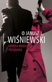 okładka Udręka braku pożądania, Ebook | Janusz Leon Wiśniewski