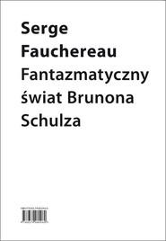 okładka Fantazmatyczny świat Brunona Schulza, Ebook   Serge Fauchereau