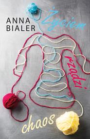 okładka Życiem rządzi chaos, Ebook   Anna  Bialer