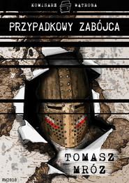 okładka Przypadkowy zabójca, Ebook | Tomasz Mróz