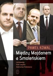 okładka Między Majdanem a Smoleńskiem, Ebook | Paweł Kowal