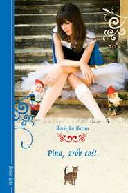 okładka Pina, zrób coś!, Ebook | Maciejka Mazan
