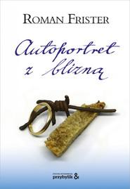 okładka Autoportret z blizną, Ebook   Roman Frister