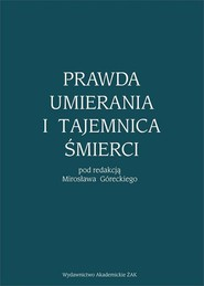 okładka Prawda umierania i tajemnica śmierci, Ebook | Mirosław  Górecki