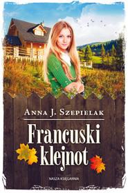 okładka Francuski klejnot, Ebook | Anna J. Szepielak