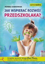 okładka Jak wspierać rozwój przedszkolaka?, Ebook   Monika Sobkowiak