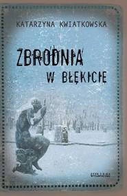 okładka Zbrodnia w błękicie, Ebook | Katarzyna Kwiatkowska