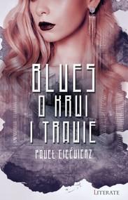okładka Blues o krwi i trawie, Ebook   Paweł Ciećwierz