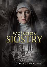 okładka Wojenne siostry, Ebook | Agata Puścikowska
