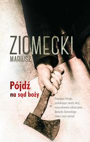 okładka Pójdź na sąd boży, Ebook   Mariusz Ziomecki