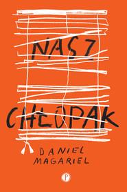 okładka Nasz chłopak, Ebook | Daniel Magariel