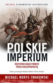okładka Polskie Imperium, Ebook | Michael Morys-Twarowski