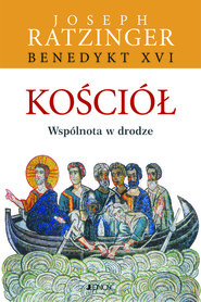 okładka Kościół. Wspólnota w drodze., Ebook | Benedykt XVI